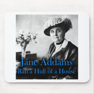 Social Work: Jane Addams Ran a Hull of a House Mouse Mat