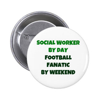 Social Worker by Day Football Fanatic by Weekend 6 Cm Round Badge