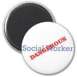Social Worker / Dangerous Refrigerator Magnets