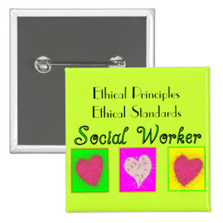 Social Worker Ethical Principles-Ethical Standards 15 Cm Square Badge