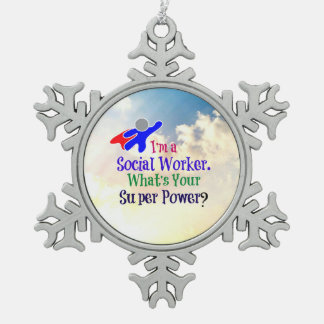 Social Worker Humor Snowflake Pewter Christmas Ornament