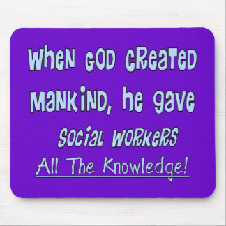 "Social Workers ""GOD GAVE KNOWLEDGE"" Gifts Mouse Pad"