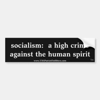 socialism:  a high crime, b&w 1 car bumper sticker