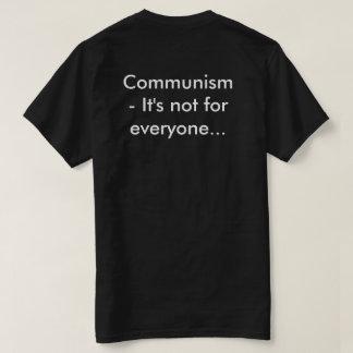 Socialism/Communism It's not for everyone Tshirt