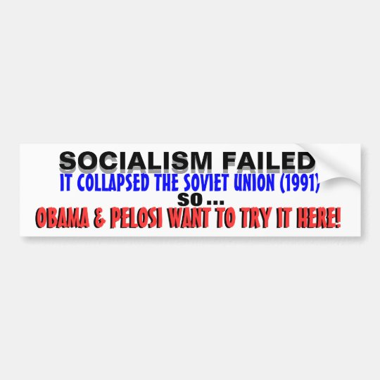 Socialism DESTROYED USSR so Obama WANTS IT HERE! Bumper Sticker