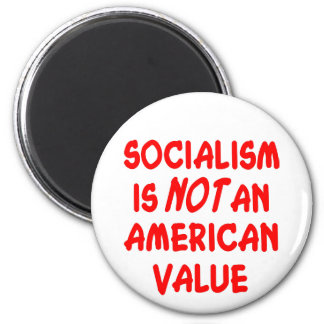 Socialism Is Not An American Value 6 Cm Round Magnet