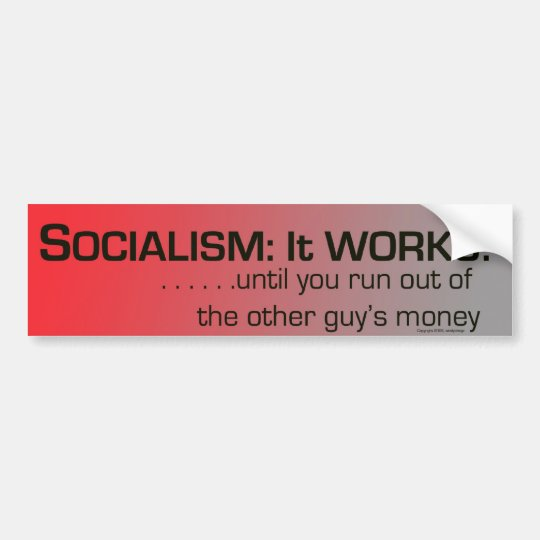 Socialism: it works! bumper sticker