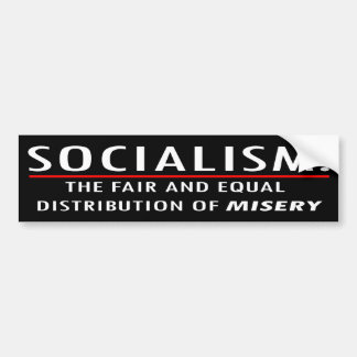 Socialism = Misery Bumper Sticker