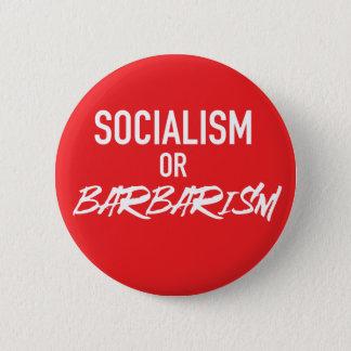 Socialism or Barbarism 6 Cm Round Badge