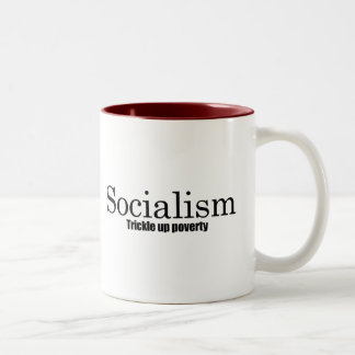 Socialism - Trickle up poverty Two-Tone Coffee Mug