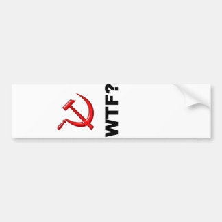 Socialism? WTF? Bumper Sticker