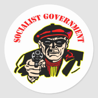 Socialist Government Is A Thief Robber Round Sticker