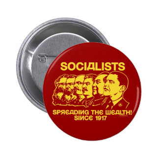 Socialists Spreading The Wealth Button Pinback Button