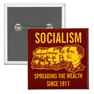 Socialists: Spreading the Wealth Customizable! 15 Cm Square Badge