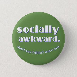 socially awkward 6 cm round badge