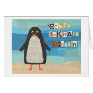 Socially-Awkward Penguin Card