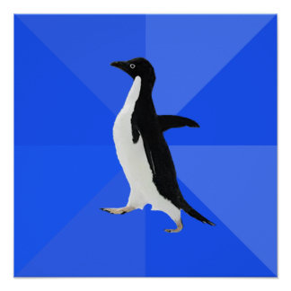 "Socially Awkward Penguin (""Customize"" to add text) Poster"