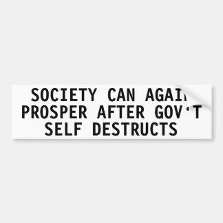 Society can again prosper bumper sticker