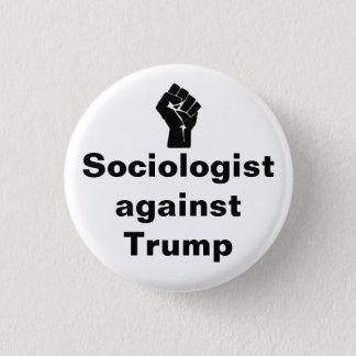 Sociologist against Trump 3 Cm Round Badge