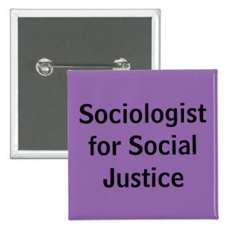 Sociologist for Social Justice 15 Cm Square Badge