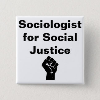 Sociologist for Social Justice w fist 15 Cm Square Badge
