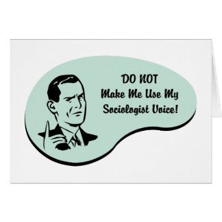 Sociologist Voice Greeting Card