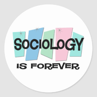 Sociology Is Forever Round Sticker