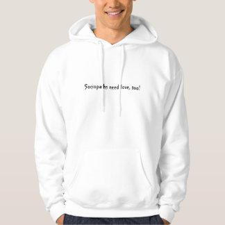 Sociopaths need love, too! hoodie