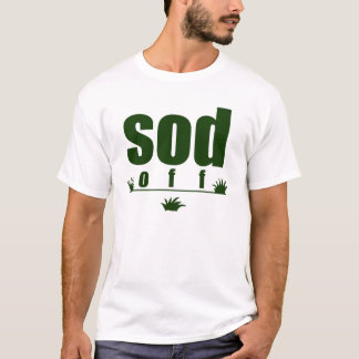 SOD OFF T-Shirt