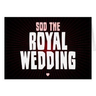 Sod The Royal Wedding Greeting Card