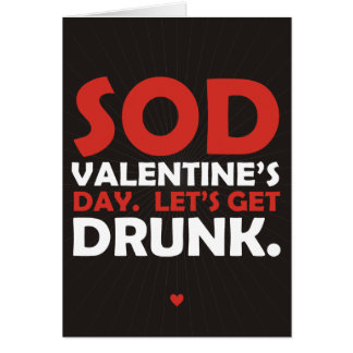 Sod Valentine's Day Let's Get Drunk Greeting Card