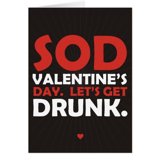 Sod Valentine's Day Let's Get Drunk Card