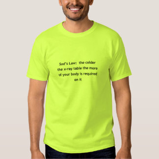 Sod's Law of the x-ray table T-shirt