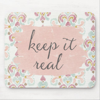Soft Deco III | Keep It Real Mouse Mat