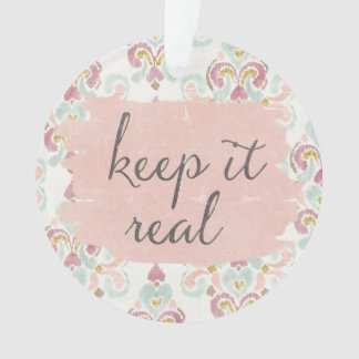 Soft Deco III | Keep It Real Ornament