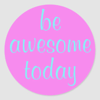 Soft Magenta Be Awesome Today Stickers