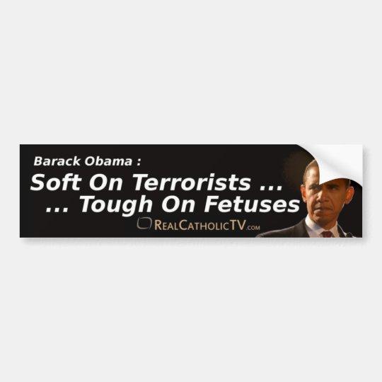 Soft On Terrorists ... Bumper Sticker