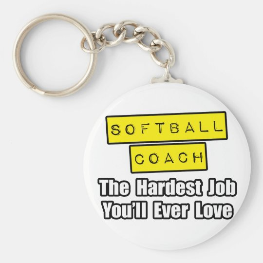 Softball Coach...Hardest Job You'll Ever Love Basic Round Button Key Ring