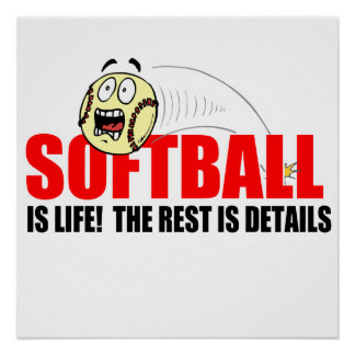 Softball Is Life Poster