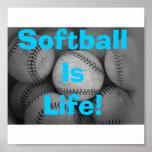 Softball is life poster