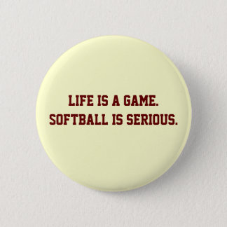 """Softball is Serious"" Button"