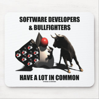 Software Developers Bullfighters Have In Common Mouse Pad