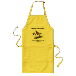 Software Developers Have To Drill Down To The Nuts Long Apron
