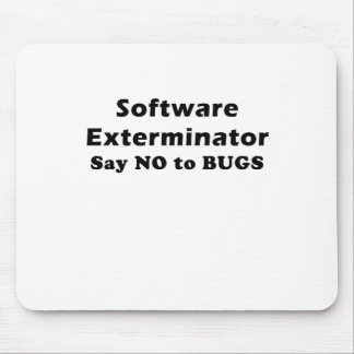 Software Exterminator Say No To Bugs Mouse Pad