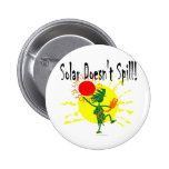 Solar Doesn't Spill Pinback Buttons
