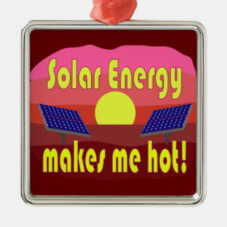 Solar Energy Makes Me Hot Silver-Colored Square Decoration