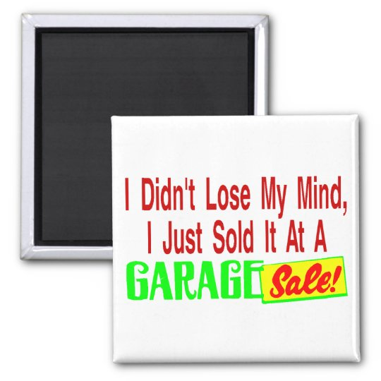 Sold Mind At Garage Sale Magnet