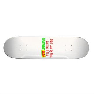 Sold My Mind At Garage Sale Skateboard Deck