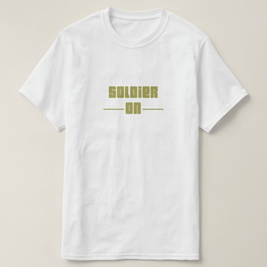 Soldier On T-shirt