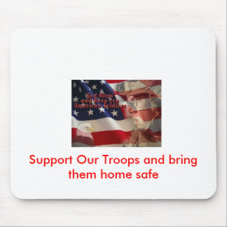 soldier, Support Our Troops and bring them home... Mouse Pad